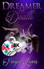 Dreamer of Death || A Open Novella Contest II Entry by violetsintherain