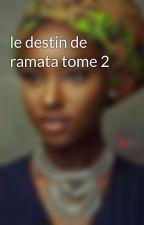 le destin de ramata tome 2 by NanaNiang2014