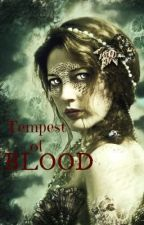 Tempest of Blood (Book 1 of The Tempest Series) by Persephone_Siren
