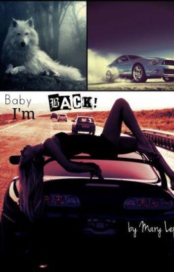 Baby, I'm back!