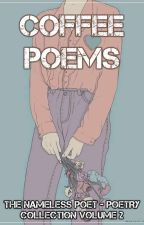 [POEMS] Coffee Poems - Poetry Collection Volume 2 by TheNamelessPoet49