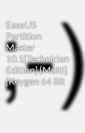 EaseUS Partition Master 10 1[Technician Edition] [Multi