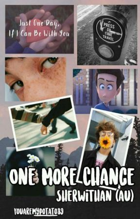 """""""One More Chance"""" (Sherwithan AU) by YouAreMyPotato_89"""
