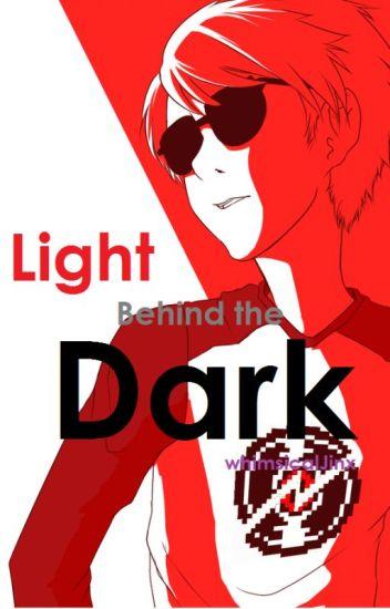 Light Behind the Dark (Dave Strider x Reader)