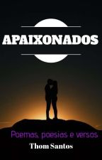 Apaixonados(#Poemas e #Poesias) by ThoomSantos