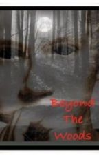 Beyond the woods  by Directioner_475