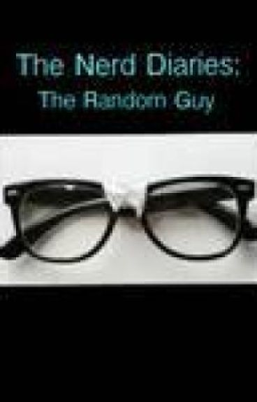 The Nerd Diaries: The Random Guy