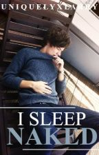 i sleep naked ➸ larry stylinson by uniquelyxlarry
