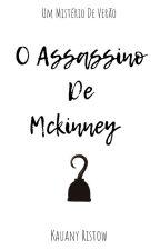 O Assassino De Mckinney | ✓ by kau_ristow