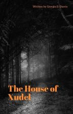 The House of Xudel  by Dwarffles