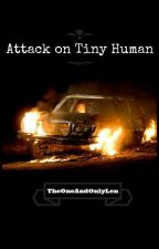 Attack on Tiny Humans by TheOneAndOnlyLen