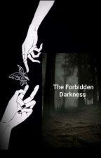 The Forbidden Darkness by VeronikaRephic