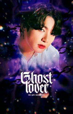 Đọc truyện ghost lover