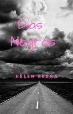 Días Negros by HelenBessaRodrguez