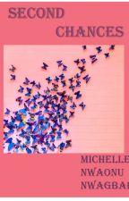 Second chances  by michelle18uzoma