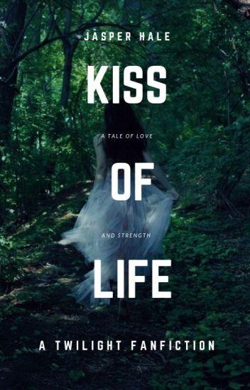 Kiss of Life {Jasper Hale} - browsingthroughlife3 - Wattpad