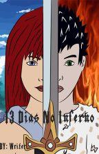 13 Dias No Inferno by writeroescritor