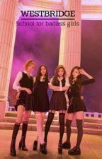 Westbridge, school for badass girls by yoyoyooojenlisa