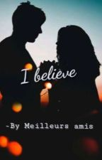 I Believe by NoahzzIvy004