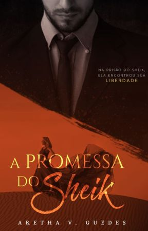 A promessa do Sheik (Amostra) by ArethaVGuedes