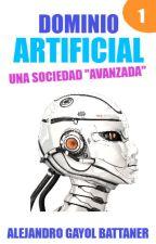 """Dominio artificial: Una sociedad """"avanzada"""" (1) by alejandro4456"""