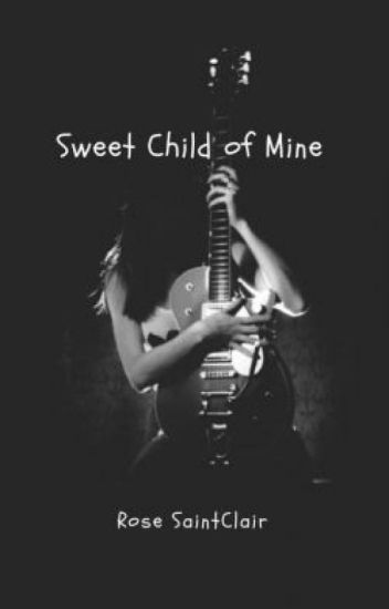 Sweet Child of Mine (Concluido)