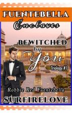 BEWITCHED by YOU ( Book 1 ) by SurfireLove