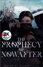 The Prophecy of NOWAFTER by ShannAllyson