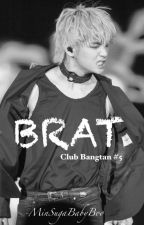 Brat [CB#5]  | kth | completed by MinSugaBabyBoo