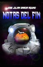 NOTAS DEL FIN by Juliangarcia321