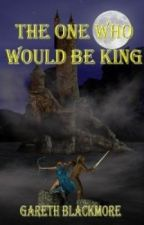 A Book Of The Lands: The One Who Would Be King by DanDeBono