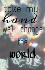 [Tony Perry] Take My Hand, We'll Change The World by surrealities