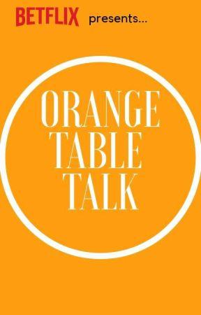 The Orange Table Talk  by betflixawards