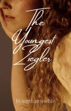 The Youngest Ziegler by livingthatroselife
