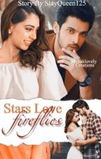 Stars love fireflies ♥️ by lizayy_muffin29
