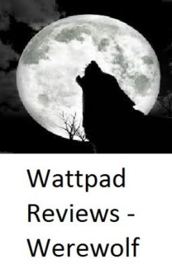 Detailed Wattpad Reviews - Werewolf