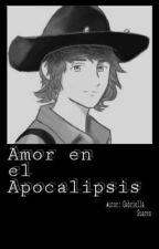 Amor en el apocalipsis (Carl Grimes Fanfic) *TERMINADA* by Gabsx5SOS