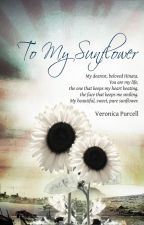 To My Sunflower by VeronicaPurcell3