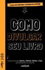 GUIA 03: Como divulgar seu livro by GuiaPad
