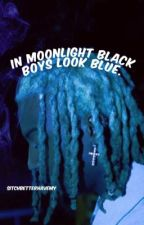In moonlight black boys look blue. you blue. (Gay oneshots)  by sitchbetterhavemy
