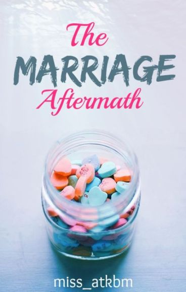 The marriage aftermath