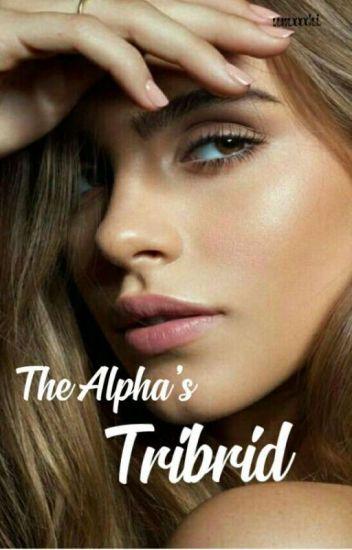 The Alpha's Tribrid✔