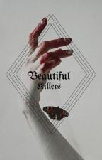 Beautiful Killers by SimplyMe_0507
