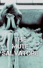 The Mute Salvatore ( VampireDiaries ) by BerryIzzyBel