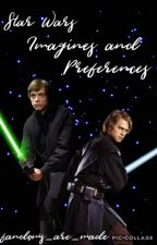 STAR WARS IMAGINES AND PREFERENCES by fandoms_are_made