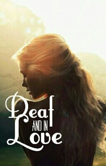Deaf And In Love