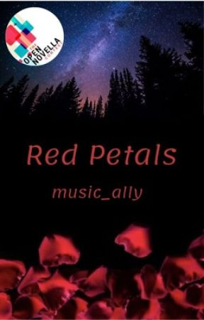 Red Petals (Open Novella Contest Entry) by music_ally