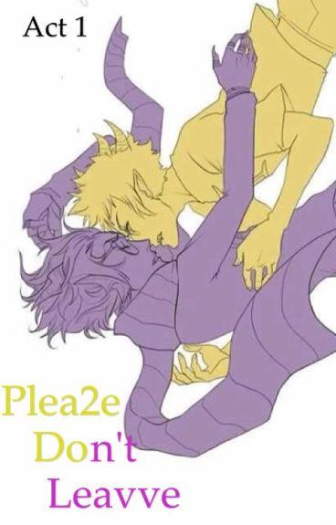 Plea2e dont leavve (erisol sadstuck )