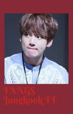 Jungkook ff FANGS  by cringingauthor
