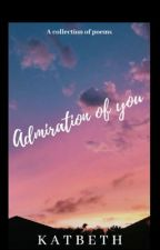 Admiration of you  by katbeth